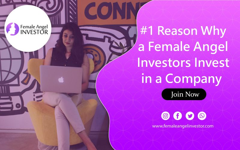 #1 Reason Why a Female Angel Investors Invest in a Company | Insider's Look Into Female Investor