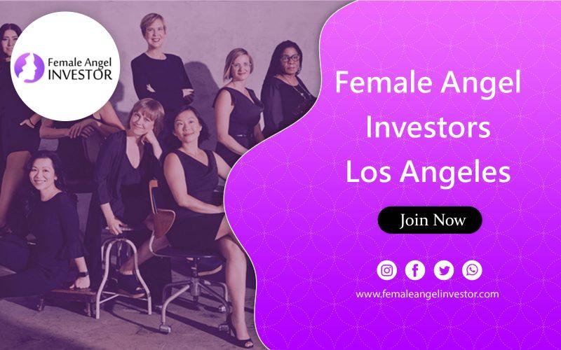 Female Angel Investors Los Angeles