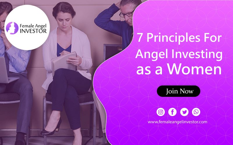 7 Principles For Angel Investing as a Women