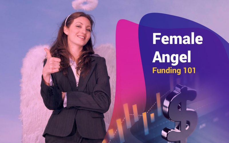 Female Angel Funding 101