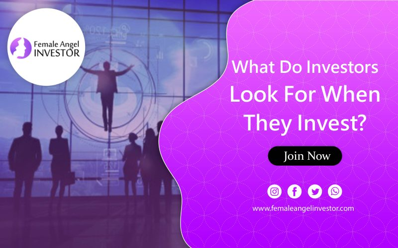 What do investors look for before investing?
